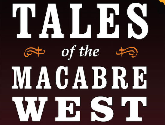 Tales of the Macabre West